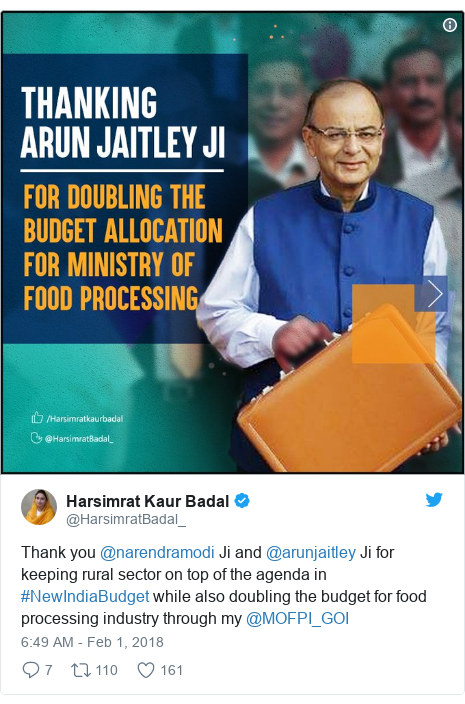 Twitter post by @HarsimratBadal_: Thank you @narendramodi Ji and @arunjaitley Ji for keeping rural sector on top of the agenda in #NewIndiaBudget while also doubling the budget for food processing industry through my @MOFPI_GOI