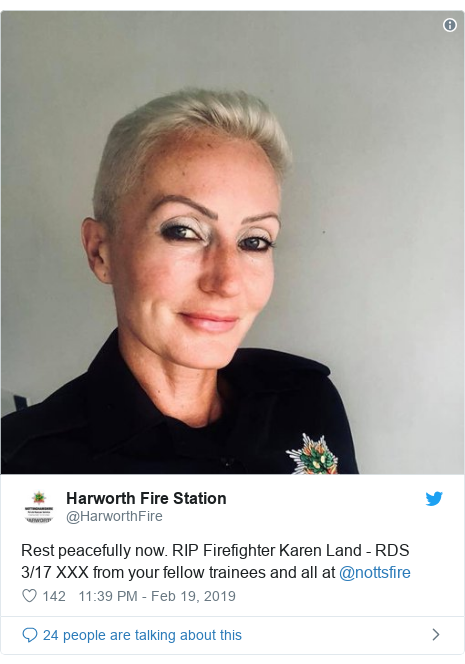 Twitter post by @HarworthFire: Rest peacefully now. RIP Firefighter Karen Land - RDS 3/17 XXX from your fellow trainees and all at @nottsfire