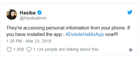 Twitter post by @HasibaAmin: They're accessing personal information from your phone. If you have installed the app - #DeleteNaMoApp now!!!