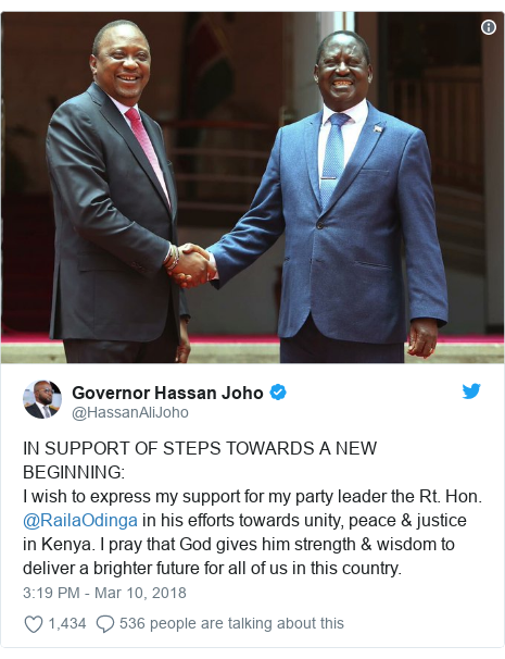 Ujumbe wa Twitter wa @HassanAliJoho: IN SUPPORT OF STEPS TOWARDS A NEW BEGINNING  I wish to express my support for my party leader the Rt. Hon. @RailaOdinga in his efforts towards unity, peace & justice in Kenya. I pray that God gives him strength & wisdom to deliver a brighter future for all of us in this country.