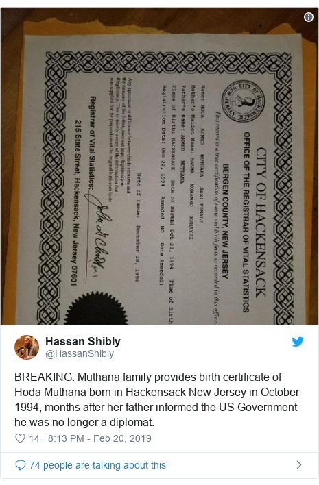 Twitter post by @HassanShibly: BREAKING  Muthana family provides birth certificate of Hoda Muthana born in Hackensack New Jersey in October 1994, months after her father informed the US Government he was no longer a diplomat.
