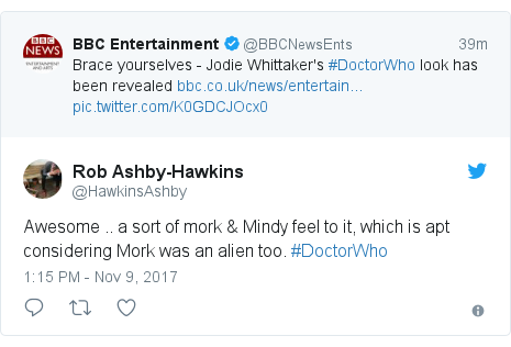 Twitter post by @HawkinsAshby: Awesome .. a sort of  mork & Mindy feel to it, which is apt considering Mork was an alien too. #DoctorWho