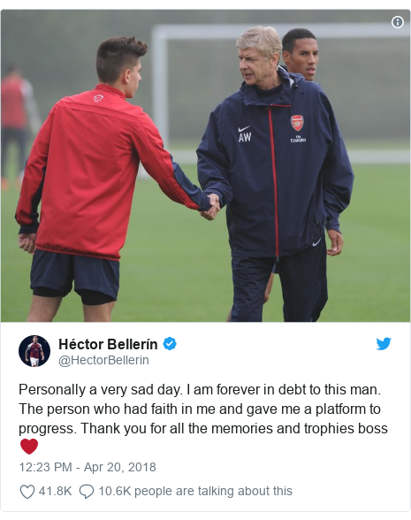 Twitter post by @HectorBellerin: Personally a very sad day. I am forever in debt to this man. The person who had faith in me and gave me a platform to progress. Thank you for all the memories and trophies boss ❤