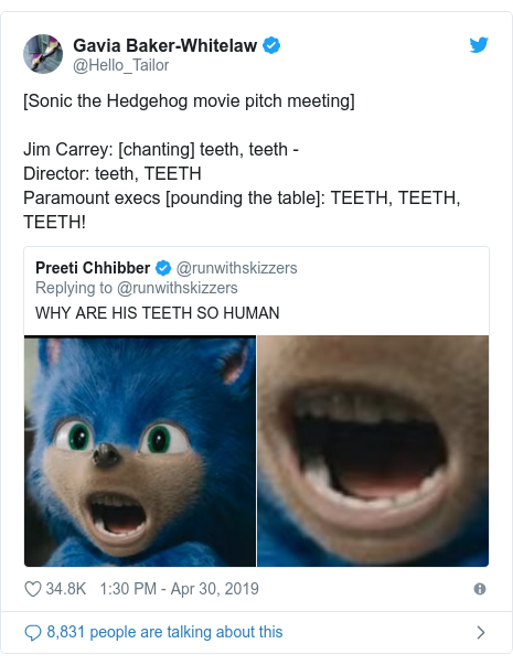Twitter post by @Hello_Tailor: [Sonic the Hedgehog movie pitch meeting]Jim Carrey  [chanting] teeth, teeth -Director  teeth, TEETHParamount execs [pounding the table]  TEETH, TEETH, TEETH!