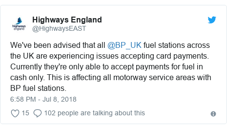 Twitter post by @HighwaysEAST: We've been advised that all @BP_UK fuel stations across the UK are experiencing issues accepting card payments. Currently they're only able to accept payments for fuel in cash only. This is affecting all motorway service areas with BP fuel stations.