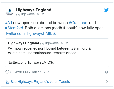 Twitter post by @HighwaysEMIDS: #A1 now open southbound between #Grantham and #Stamford. Both directions (north & south) now fully open.