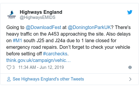 Twitter post by @HighwaysEMIDS: Going to @DownloadFest at @DoningtonParkUK? There's heavy traffic on the A453 approaching the site. Also delays on #M1 south J25 and J24a due to 1 lane closed for emergency road repairs. Don't forget to check your vehicle before setting off #carchecks.