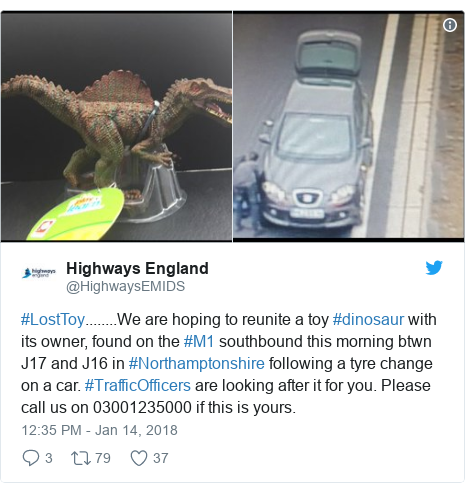 Twitter post by @HighwaysEMIDS: #LostToy........We are hoping to reunite a toy #dinosaur with its owner, found on the #M1 southbound this morning btwn J17 and J16 in #Northamptonshire following a tyre change on a car. #TrafficOfficers are looking after it for you. Please call us on 03001235000 if this is yours.