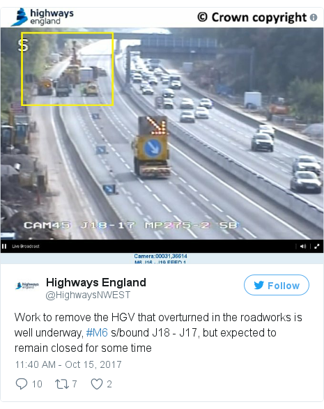 Twitter post by @HighwaysNWEST: Work to remove the HGV that overturned in the roadworks is well underway, #M6 s/bound J18 - J17, but expected to remain closed for some time