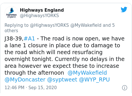 Twitter post by @HighwaysYORKS: J38-39,#A1 - The road is now open, we have a lane 1 closure in place due to damage to the road which will need resurfacing overnight tonight. Currently no delays in the area however we expect these to increase through the afternoon  @MyWakefield @MyDoncaster @syptweet @WYP_RPU
