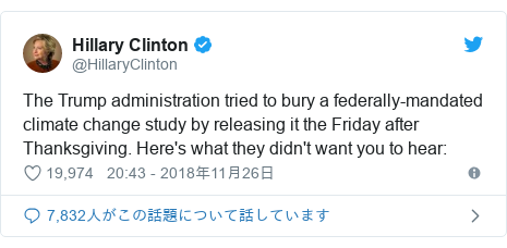 Twitter post by @HillaryClinton: The Trump administration tried to bury a federally-mandated climate change study by releasing it the Friday after Thanksgiving. Here's what they didn't want you to hear