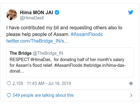 Twitter post by @HimaDas8: I have contributed my bit and requesting others also to please help people of Assam. #AssamFloods