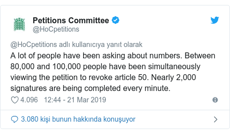 @HoCpetitions tarafından yapılan Twitter paylaşımı: A lot of people have been asking about numbers. Between 80,000 and 100,000 people have been simultaneously viewing the petition to revoke article 50. Nearly 2,000 signatures are being completed every minute.