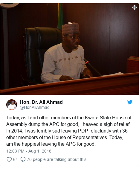 Twitter post by @HonAliAhmad: Today, as I and other members of the Kwara State House of Assembly dump the APC for good, I heaved a sigh of relief. In 2014, I was terribly sad leaving PDP reluctantly with 36 other members of the House of Representatives. Today, I am the happiest leaving the APC for good.