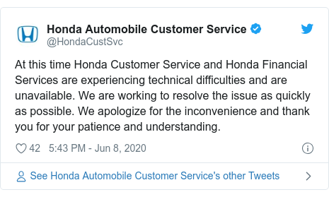 Twitter post by @HondaCustSvc: At this time Honda Customer Service and Honda Financial Services are experiencing technical difficulties and are unavailable. We are working to resolve the issue as quickly as possible. We apologize for the inconvenience and thank you for your patience and understanding.