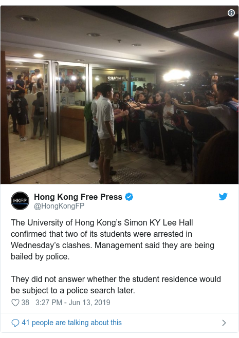 Twitter post by @HongKongFP: The University of Hong Kong's Simon KY Lee Hall confirmed that two of its students were arrested in Wednesday's clashes. Management said they are being bailed by police.They did not answer whether the student residence would be subject to a police search later.