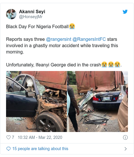Twitter post by @HonseyjMr: Black Day For Nigeria Football😭Reports says three @rangersint @RangersIntFC stars involved in a ghastly motor accident while traveling this morning.Unfortunately, Ifeanyi George died in the crash😭😭😭.