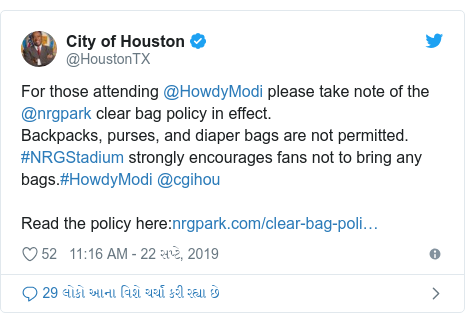 Twitter post by @HoustonTX: For those attending @HowdyModi please take note of the @nrgpark clear bag policy in effect.Backpacks, purses, and diaper bags are not permitted. #NRGStadium strongly encourages fans not to bring any bags.#HowdyModi @cgihou Read the policy here