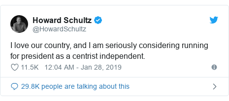 Twitter post by @HowardSchultz: I love our country, and I am seriously considering running for president as a centrist independent.