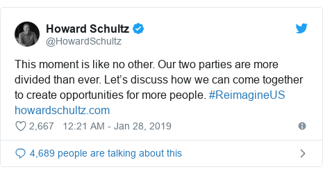 Twitter post by @HowardSchultz: This moment is like no other. Our two parties are more divided than ever. Let's discuss how we can come together to create opportunities for more people. #ReimagineUS