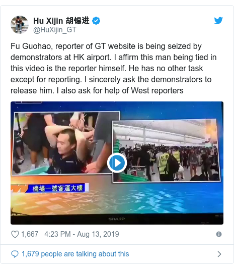 Twitter post by @HuXijin_GT: Fu Guohao, reporter of GT website is being seized by demonstrators at HK airport. I affirm this man being tied in this video is the reporter himself. He has no other task except for reporting. I sincerely ask the demonstrators to release him. I also ask for help of West reporters