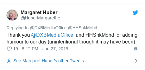 Twitter post by @HuberMargarethe: Thank you @DXBMediaOffice  and HHShkMohd for adding humour to our day (unintentional though it may have been)