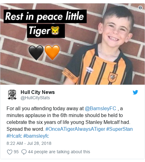 Twitter post by @HullCityStats: For all you attending today away at @BarnsleyFC , a minutes applause in the 6th minute should be held to celebrate the six years of life young Stanley Metcalf had. Spread the word. #OnceATigerAlwaysATiger #SuperStan #Hcafc #barnsleyfc