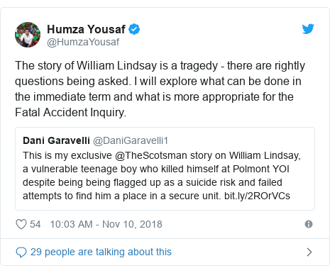 Twitter post by @HumzaYousaf: The story of William Lindsay is a tragedy - there are rightly questions being asked. I will explore what can be done in the immediate term and what is more appropriate for the Fatal Accident Inquiry.