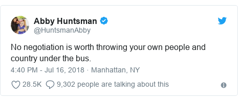 Twitter post by @HuntsmanAbby: No negotiation is worth throwing your own people and country under the bus.