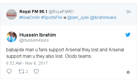 Twitter post by @Hussein4sure: babajide man u fans support Arsenal they lost and Arsenal support man u they also lost. Olodo teams.