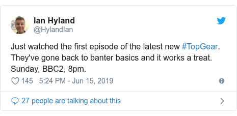 Twitter post by @HylandIan: Just watched the first episode of the latest new #TopGear. They've gone back to banter basics and it works a treat. Sunday, BBC2, 8pm.