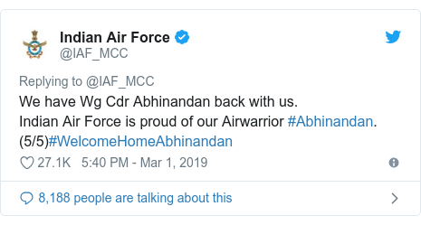 Twitter post by @IAF_MCC: We have Wg Cdr Abhinandan back with us.Indian Air Force is proud of our Airwarrior #Abhinandan. (5/5)#WelcomeHomeAbhinandan