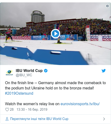 Twitter допис, автор: @IBU_WC: On the finish line -- Germany almost made the comeback to the podium but Ukraine hold on to the bronze medal! #2019OstersundWatch the women's relay live on