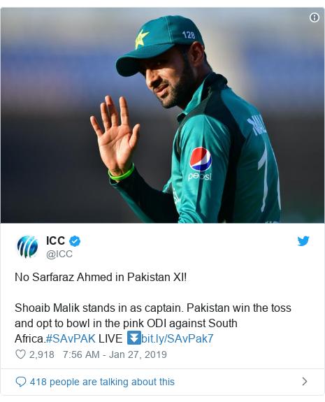 د @ICC په مټ ټویټر  تبصره : No Sarfaraz Ahmed in Pakistan XI!Shoaib Malik stands in as captain. Pakistan win the toss and opt to bowl in the pink ODI against South Africa.#SAvPAK LIVE ⏬