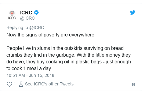 Twitter post by @ICRC: Now the signs of poverty are everywhere.People live in slums in the outskirts surviving on bread crumbs they find in the garbage. With the little money they do have, they buy cooking oil in plastic bags - just enough to cook 1 meal a day.