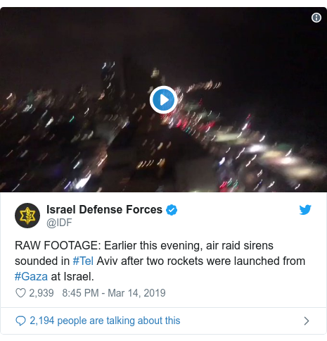 Twitter post by @IDF: RAW FOOTAGE  Earlier this evening, air raid sirens sounded in #Tel Aviv after two rockets were launched from #Gaza at Israel.