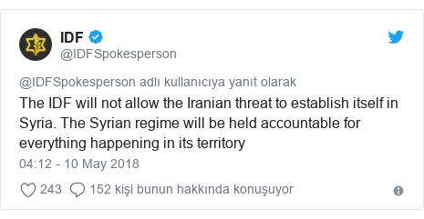 @IDFSpokesperson tarafından yapılan Twitter paylaşımı: The IDF will not allow the Iranian threat to establish itself in Syria. The Syrian regime will be held accountable for everything happening in its territory