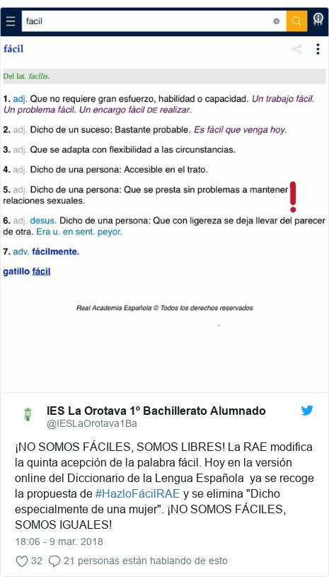 """Publicación de Twitter por @IESLaOrotava1Ba: ¡NO SOMOS FÁCILES, SOMOS LIBRES! La RAE modifica la quinta acepción de la palabra fácil. Hoy en la versión online del Diccionario de la Lengua Española  ya se recoge la propuesta de #HazloFácilRAE y se elimina """"Dicho especialmente de una mujer"""". ¡NO SOMOS FÁCILES, SOMOS IGUALES!"""