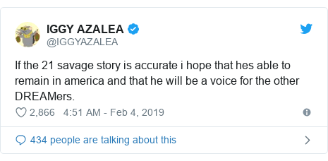Twitter post by @IGGYAZALEA: If the 21 savage story is accurate i hope that hes able to remain in america and that he will be a voice for the other DREAMers.