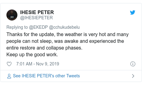 Twitter post by @IHESIEPETER: Thanks for the update, the weather is very hot and many people can not sleep, was awake and experienced the entire restore and collapse phases.Keep up the good work.