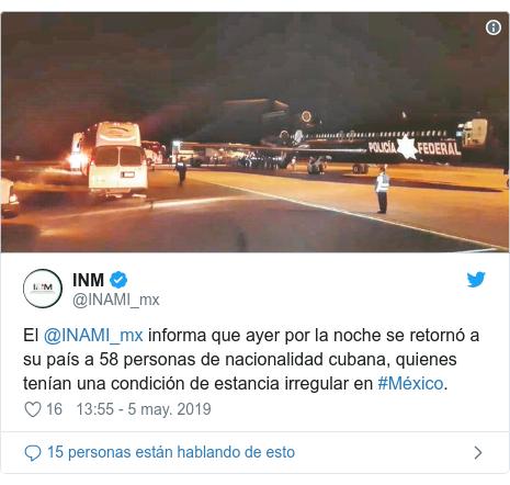 Publicación de Twitter por @INAMI_mx: El @INAMI_mx informa que ayer por la noche se retornó a su país a 58 personas de nacionalidad cubana, quienes tenían una condición de estancia irregular en #México.