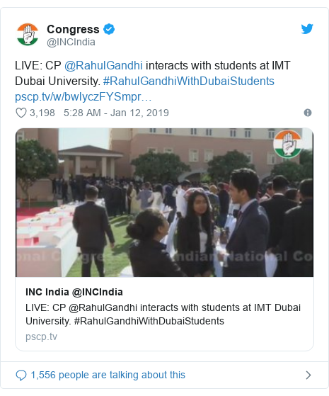 Twitter post by @INCIndia: LIVE  CP @RahulGandhi interacts with students at IMT Dubai University. #RahulGandhiWithDubaiStudents
