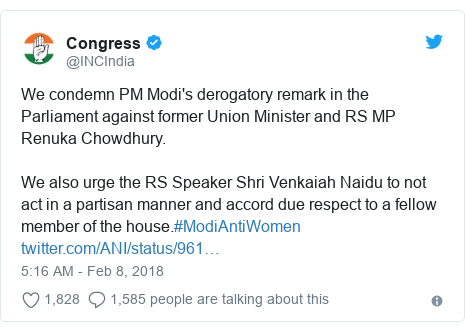 Twitter post by @INCIndia: We condemn PM Modi's derogatory remark in the Parliament against former Union Minister and RS MP Renuka Chowdhury.We also urge the RS Speaker Shri Venkaiah Naidu to not act in a partisan manner and accord due respect to a fellow member of the house.#ModiAntiWomen