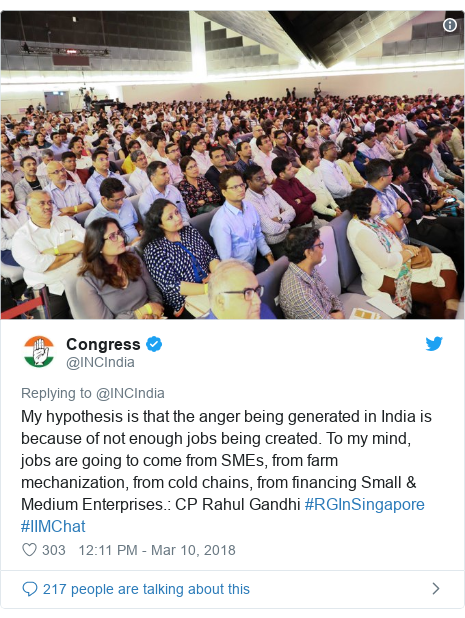 Twitter post by @INCIndia: My hypothesis is that the anger being generated in India is because of not enough jobs being created. To my mind, jobs are going to come from SMEs, from farm mechanization, from cold chains, from financing Small & Medium Enterprises.  CP Rahul Gandhi #RGInSingapore #IIMChat