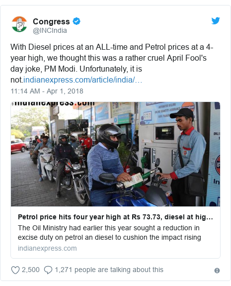 Twitter post by @INCIndia: With Diesel prices at an ALL-time and Petrol prices at a 4-year high, we thought this was a rather cruel April Fool's day joke, PM Modi. Unfortunately, it is not.