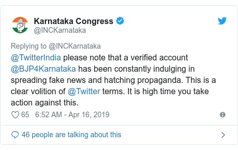 Twitter post by @INCKarnataka: @TwitterIndia please note that a verified account @BJP4Karnataka has been constantly indulging in spreading fake news and hatching propaganda. This is a clear volition of @Twitter terms. It is high time you take action against this.