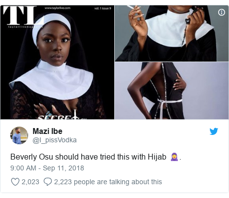 Twitter post by @I_pissVodka: Beverly Osu should have tried this with Hijab 🧕.