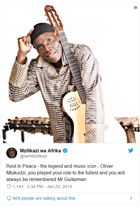 Twitter ubutumwa bwa @IamMzilikazi: Rest In Peace - the legend and music icon - Oliver Mtukudzi, you played your role to the fullest and you will always be remembered Mr Guitarman