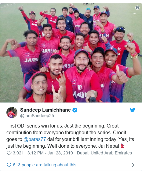 Twitter post by @IamSandeep25: First ODI series win for us. Just the beginning. Great contribution from everyone throughout the series. Credit goes to @paras77 dai for your brilliant inning today. Yes, its just the beginning. Well done to everyone. Jai Nepal🇳🇵