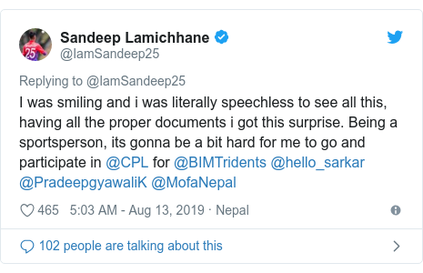 Twitter post by @IamSandeep25: I was smiling and i was literally speechless to see all this, having all the proper documents i got this surprise. Being a sportsperson, its gonna be a bit hard for me to go and participate in @CPL for @BIMTridents @hello_sarkar @PradeepgyawaliK @MofaNepal